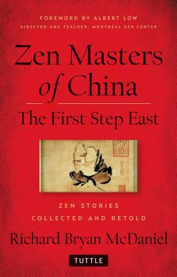 Zen Masters Of China: The First Step East, McDaniel, Richard Bryan