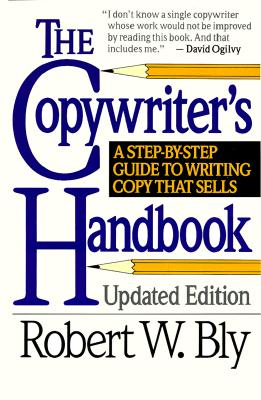 Image for The Copywriter's Handbook: A Step-by-Step Guide to Writing Copy That Sells