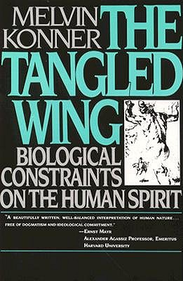 Image for The Tangled Wing: Biological Constraints on the Human Spirit