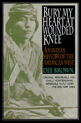 Image for Bury My Heart at Wounded Knee: An Indian History of the American West