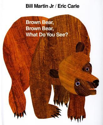 Brown Bear, Brown Bear, What Do You See?, Martin Jr., Bill; Carle, Eric
