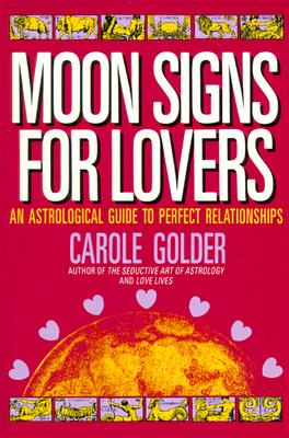 Image for Moonsigns for Lovers : An Astrological Guide to Perfect Relationships