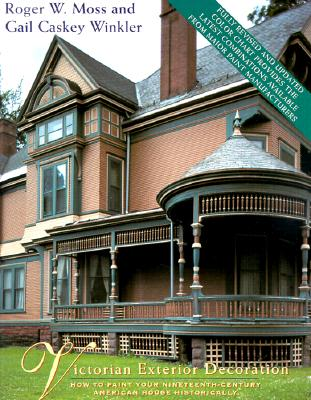 Image for Victorian Exterior Decoration: How to Paint Your Nineteenth-Century American House Historically