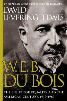 Image for W.E.B. Du Bois: The Fight for Equality and the American Century 1919-1963