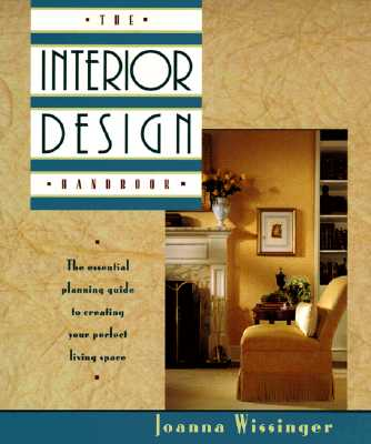 Image for The Interior Design Handbook: The Essential Planning Guide to Creating Your Perfect Living Space