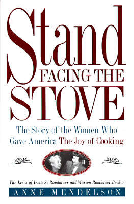Image for Stand Facing the Stove: The Story of the Women Who Gave America the Joy of Cooking