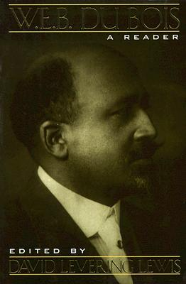 W. E. B. Du Bois: A Reader, Du Bois, W. E. B.; Lewis, David Levering