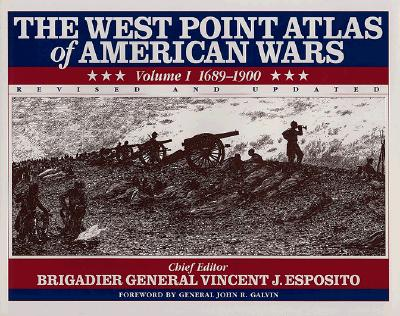 Image for The West Point Atlas of American Wars: Vol. 1, 1689-1900