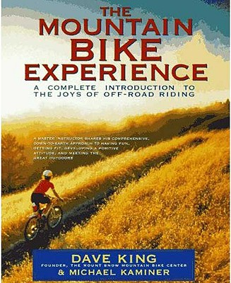 Image for The Mountain Bike Experience: A Complete Introduction to the Joys of Off-Road Riding