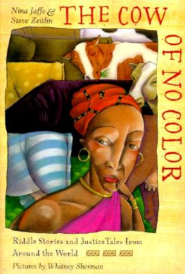 Image for Cow of No Color: Riddle Stories and Justice Tales from Around the World