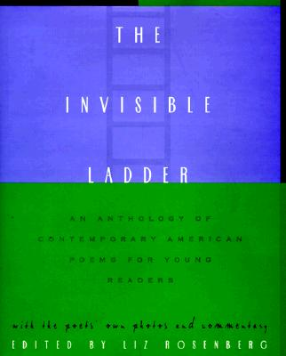 Image for The Invisible Ladder: An Anthology of Contemporary American Poems for Young Readers
