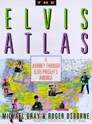 Image for The Elvis Atlas: A Journey Through Elvis Presley's America (Henry Holt Reference Book)