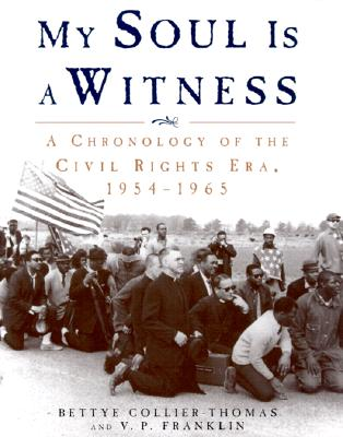 Image for My Soul Is a Witness: A Chronology of the Civil Rights Era, 1954-1965