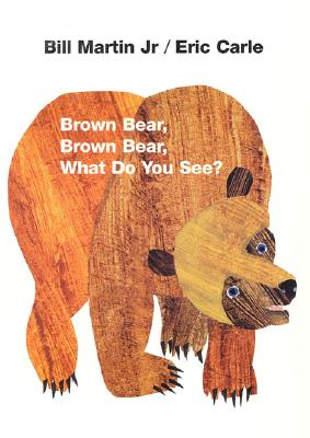 BROWN BEAR, BROWN BEAR, WHAT DO YOU SEE?, MARTIN JR., BILL