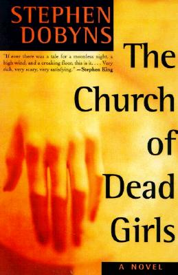 The Church of Dead Girls  A Novel, Dobyns, Stephen