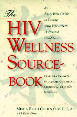 Image for The HIV Wellness Sourcebook: An East/West Guide to Living with HIV/AIDS and Related Conditions
