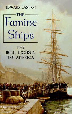 Image for The Famine Ships: The Irish Exodus to America