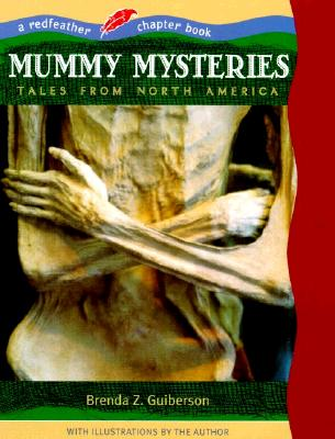 """Mummy Mysteries: Tales From North America (Redfeather Books,)"", ""Guiberson, Brenda Z."""