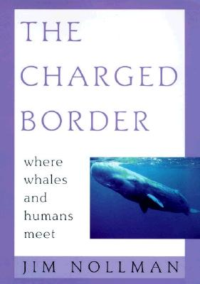 Image for The Charged Border: Where Whales and Humans Meet