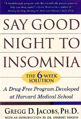 Image for Say Good Night to Insomnia: The Six-Week, Drug-Free Program Developed At Harvard Medical School