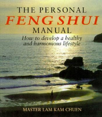 Image for Personal Feng Shui Manual : How to Develop a Healthy and Harmonious Lifestyle