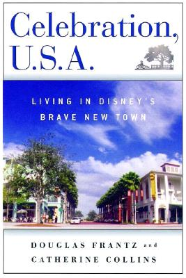 Image for Celebration, U.S.A.: Living in Disney's Brave New Town