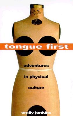 Image for Tongue First: Adventures in Physical Culture