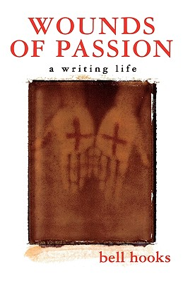 Image for Wounds of Passion: A Writing Life