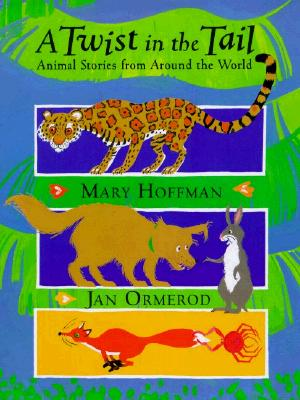 Image for A Twist in the Tail: Animal Stories From Around The World by Hoffman, Mary