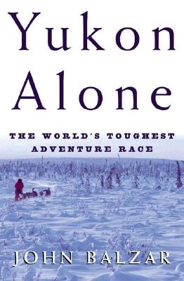 Image for Yukon Alone: The World's Toughest Adventure Race