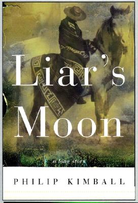 Liar's Moon: A Long Story (Marian Wood Book), Kimball, Phillip