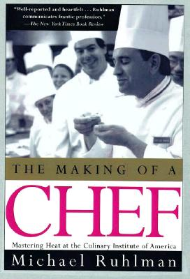 Image for The Making of a Chef: Mastering Heat at the Culinary Institute