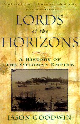 Image for Lords of the Horizon: A History of the Ottoman Empire