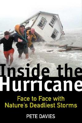 Image for Inside the Hurricane : Face to Face with Nature's Deadliest Storms