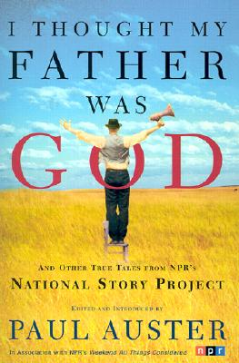Image for I Thought My Father Was God: And Other True Tales from NPR's National Story Project