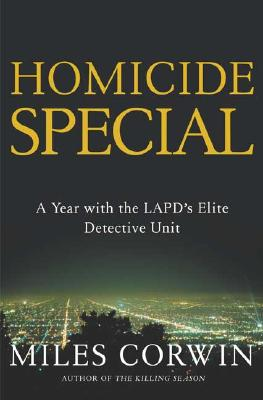 Image for Homicide Special: On the Streets with the LAPD's Elite Detective Unit