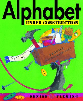 Alphabet Under Construction, Fleming, Denise