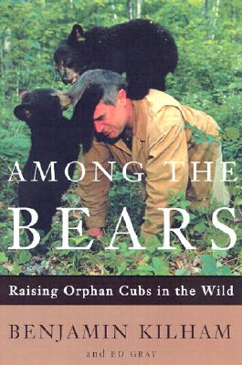 Image for AMONG THE BEARS : RAISING ORPHAN CUBS IN