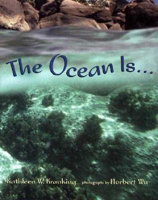 The Ocean Is..., Kathleen W. Kranking