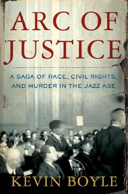 Image for Arc of Justice: A Saga of Race, Civil Rights, and Murder in the Jazz Age