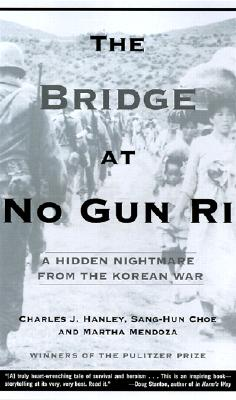 Image for BRIDGE AT NO GUN RI: A HIDDEN NIGHTMARE FROM THE KOREAN WAR