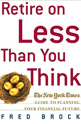 Image for Retire on Less Than You Think: The New York Times Guide to Planning Your Financial Future