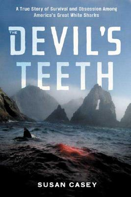 Image for Devils Teeth : A True Story Of Obsession and Survival Among Americas Great White Sharks