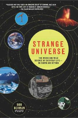 Image for Strange Universe: The Weird and Wild Science of Everyday Life--on Earth and Beyond