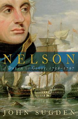 Image for Nelson: A Dream of Glory, 1758-1797