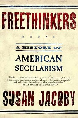 Image for Freethinkers: A History of American Secularism