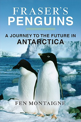 Image for Fraser's Penguins: A Journey to the Future in Antarctica
