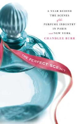 Image for The Perfect Scent: A Year Inside The Perfume Industry In Paris And