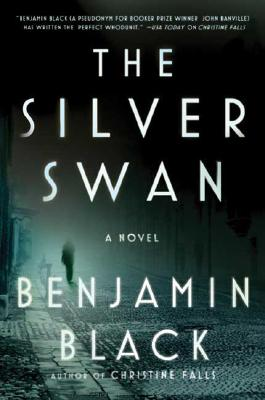 The Silver Swan: A Novel, Benjamin Black