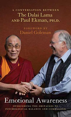 Emotional Awareness: Overcoming the Obstacles to Psychological Balance and Compassion, Dalai Lama; Ekman, Paul